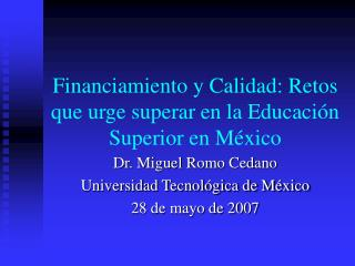 Financiamiento y Calidad: Retos que urge superar en la Educaci n Superior en M xico