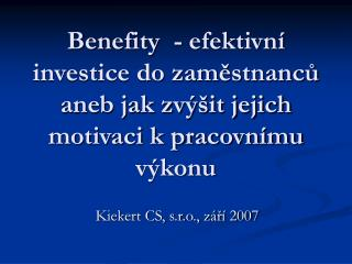 Kiekert CS, s.r.o., z�?� 2007