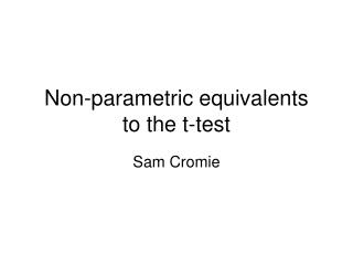Non-parametric equivalents  to the t-test