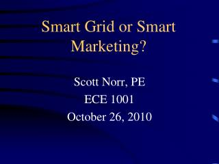 Smart Grid or Smart Marketing?