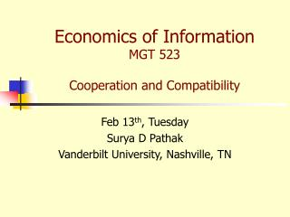 Economics of Information MGT 523 Cooperation and Compatibility