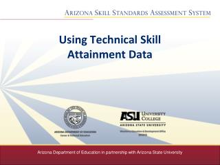 Using Technical Skill  Attainment Data