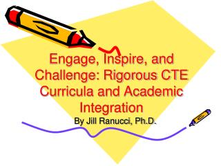 Engage, Inspire, and Challenge: Rigorous CTE Curricula and Academic Integration