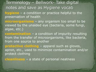 Terminology – Bellwork- Take digital notes and save as Hygiene vocab