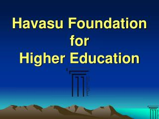 Havasu Foundation for  Higher Education