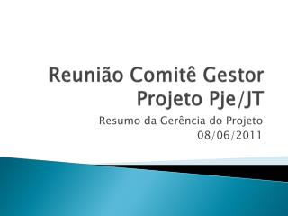 Reunião Comitê Gestor Projeto  Pje /JT