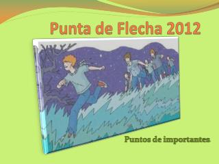 Punta de Flecha 2012