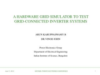 A HARDWARE GRID SIMULATOR TO TEST GRID-CONNECTED INVERTER SYSTEMS