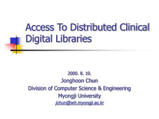 Access To Distributed Clinical Digital Libraries