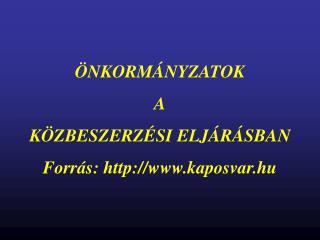 NKORM NYZATOK  A K ZBESZERZ SI ELJ R SBAN Forr s: kaposvar.hu
