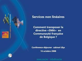 Services non linéaires Comment transposer la directive «SMA»  en Communauté française