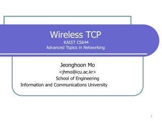 Wireless TCP  KAIST CS644 Advanced Topics in Networking