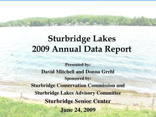 Sturbridge Lakes  2009 Annual Data Report