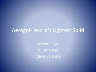 Aerogel- World's Lightest Solid