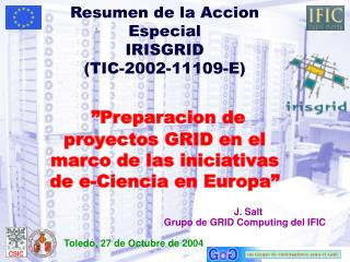 J. Salt Grupo de GRID Computing del IFIC Toledo, 27 de Octubre de 2004