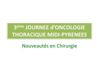 3 �me  JOURNEE d�ONCOLOGIE THORACIQUE MIDI-PYRENEES