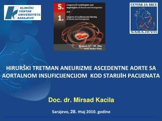 Doc. dr. Mirsad Kacila Sarajevo,  28. m aj 2010. godine