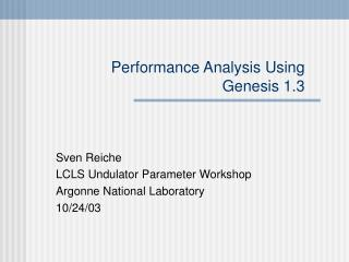 Performance Analysis Using Genesis 1.3