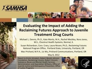 Evaluating the Impact of Adding the Reclaiming Futures Approach to Juvenile Treatment Drug Courts