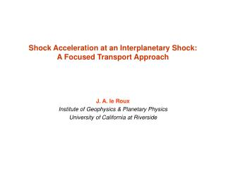 Shock Acceleration at an Interplanetary Shock: A Focused Transport Approach