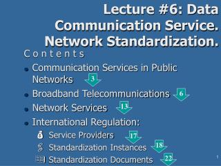 Lecture #6: Data Communication Service. Network Standardization.
