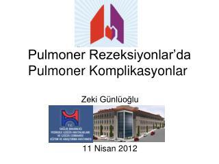 Pulmoner Rezeksiyonlar'da Pulmoner Komplikasyonlar