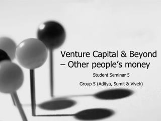 Venture Capital & Beyond – Other people's money