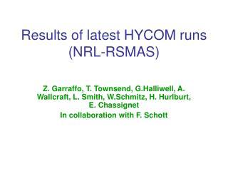 Results of latest HYCOM runs (NRL-RSMAS)