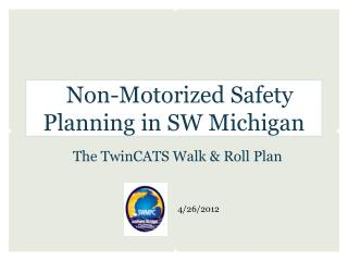 Non-Motorized Safety Planning in SW Michigan
