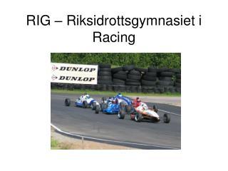RIG – Riksidrottsgymnasiet i Racing