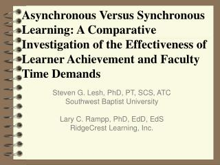 Asynchronous Versus Synchronous Learning: A Comparative Investigation of the Effectiveness of Learner Achievement and Fa