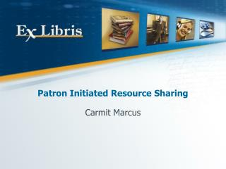 Patron Initiated Resource Sharing