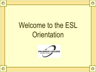 Welcome to the ESL Orientation