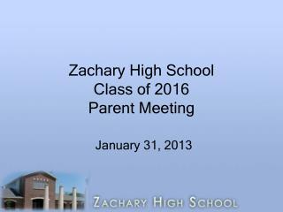 Zachary High School Class of 2016 Parent Meeting