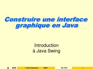 Construire une interface  graphique en Java
