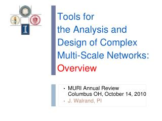Tools for  the Analysis and Design of Complex Multi-Scale Networks: Overview