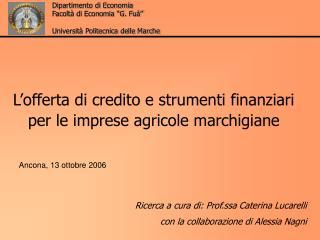 L'offerta di credito e strumenti finanziari per le imprese agricole marchigiane