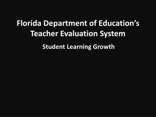 Florida Department of Education�s  Teacher Evaluation System