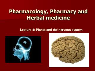 Pharmacology, Pharmacy and Herbal medicine