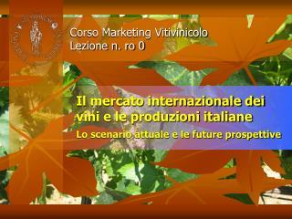 Corso Marketing Vitivinicolo Lezione n. ro 0