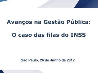 Avanços na Gestão Pública: O caso das filas do INSS