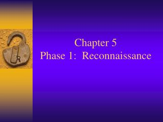 Chapter 5  Phase 1:  Reconnaissance