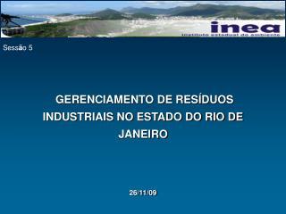 GERENCIAMENTO DE RESÍDUOS INDUSTRIAIS NO ESTADO DO RIO DE JANEIRO 26/11/09