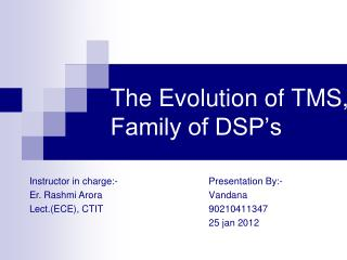 The Evolution of TMS, Family of DSP's