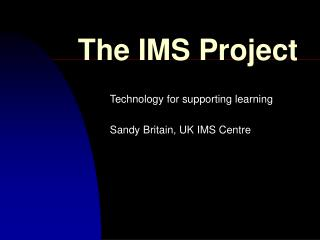 The IMS Project