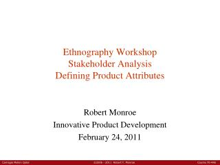 Ethnography Workshop Stakeholder Analysis Defining Product Attributes
