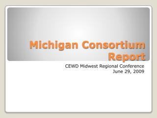 Michigan Consortium Report