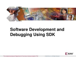 Software Development and Debugging Using SDK
