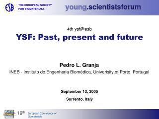 Pedro L. Granja INEB - Instituto de Engenharia Biomédica, Univerisity of Porto, Portugal