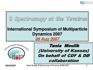 International Symposium of Multiparticle Dynamics 2007 09 Aug 2007